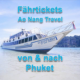 Fährtickets von-bis Phuket